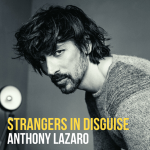 Anthony Lazaro - Strangers in Disguise
