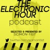 The Electronic Hour Podcast || Selected & Presented By Scimon Tist