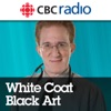 White Coat, Black Art on CBC Radio