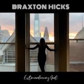 Braxton Hicks - Extraordinary Girl