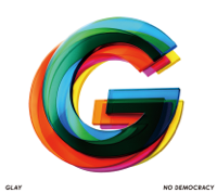 GLAY - NO DEMOCRACY artwork