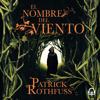 El nombre del viento (Crónica del asesino de reyes 1) - Patrick Rothfuss