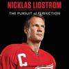 Niklas Lidstrom, Gunnar Nordström & Bob Duff - Nicklas Lidstrom: The Pursuit of Perfection  artwork