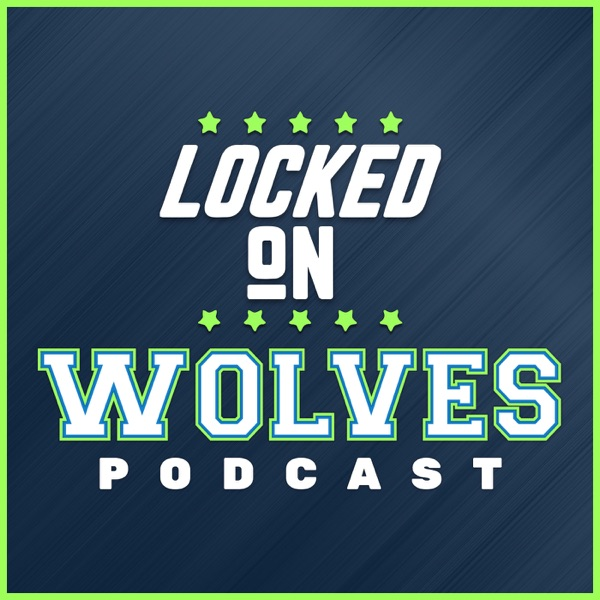 Locked On Wolves - Daily Podcast On The Minnesota Timberwolves
