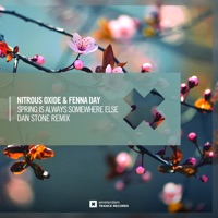 Spring Is Always Somewhere Else (Dan Stone rmx) - NITROUS OXIDE - FENNA DAY