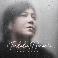 Lagu mp3 Ari Lasso - Terlalu Berarti - Single baru, download lagu terbaru