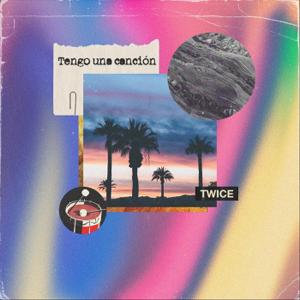 Twice - Tengo una Canción