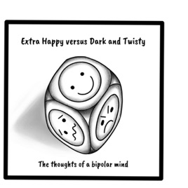 Extra Happy versus Dark and Twisty  Living with bipolar disorder