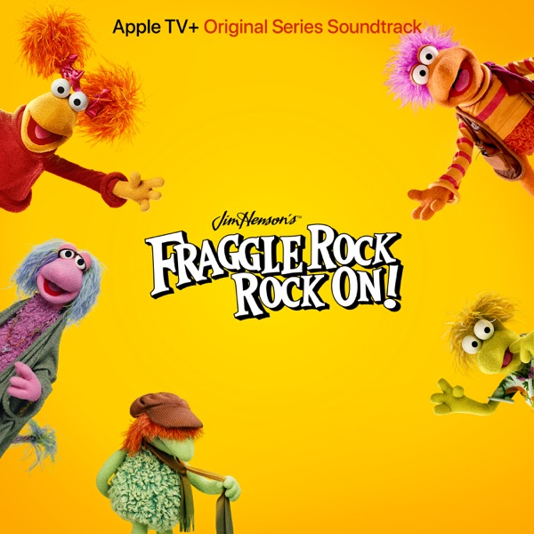 Fraggle Rock: Rock on! (Apple TV+ Original Series Soundtrack) - Single
