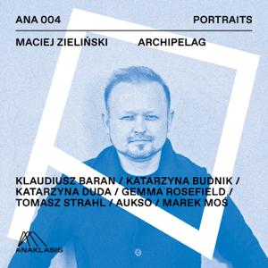 Katarzyna Duda, Katarzyna Budnik-Galazka, Klaudiusz Baran, Tomasz Strahl, Gemma Rosefield, Aukso Orchestra & Marek Mos - Archipelag