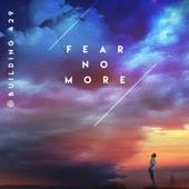 Fear No More - Building 429