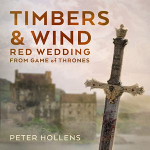 Timbers & Wind (Red Wedding) [From