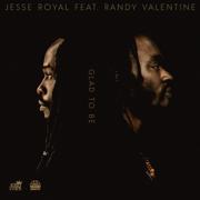 Glad To Be (feat. Randy Valentine) - Jesse Royal - Jesse Royal