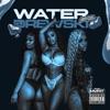 Drewski - Water (feat. DreamDoll Molly Brazy & Rubi Rose)