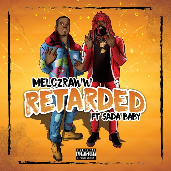Retarded (feat. Sada Baby) - Single