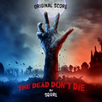 The Dead Don't Die - Official Soundtrack