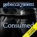 Rebecca Zanetti - Consumed (Unabridged)