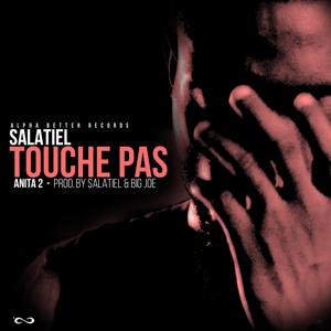 Salatiel - Touche Pas (Anita 2)