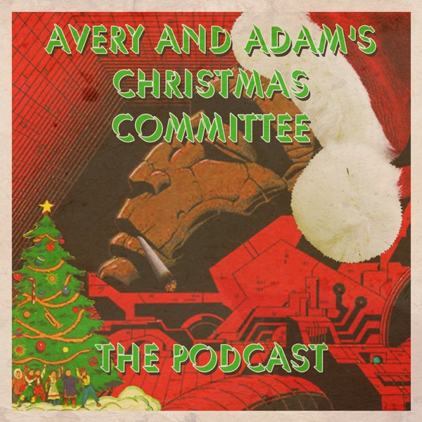 Avery and Adam's Christmas Committee: The Podcast