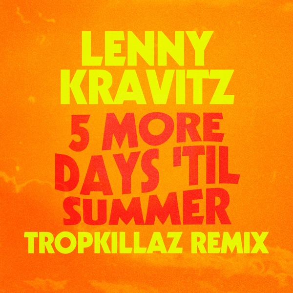 5 More Days 'Til Summer (Tropkillaz Remix) - Single