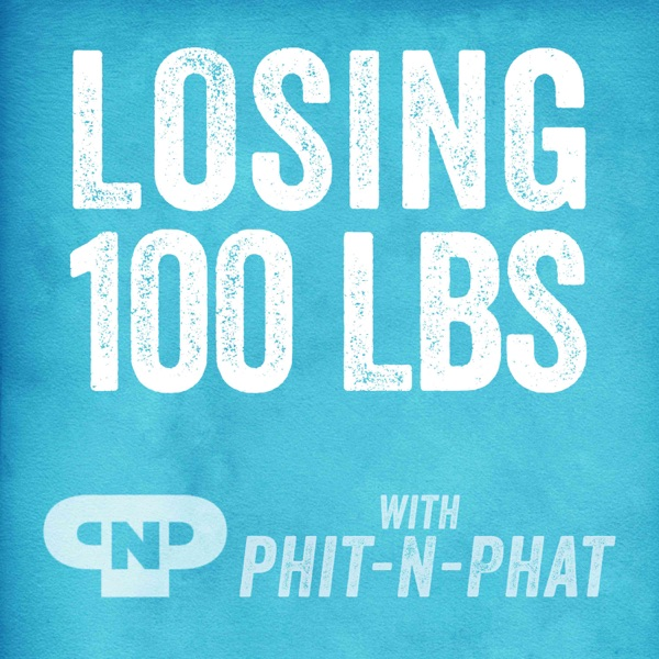 Episode 101: You love the podcast, but You're not losing weight