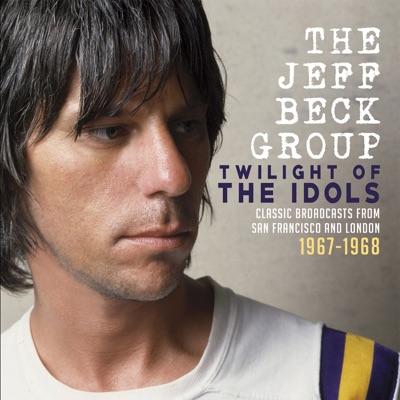 Twilight of the Idols (Live 1967-1968) - Jeff Beck