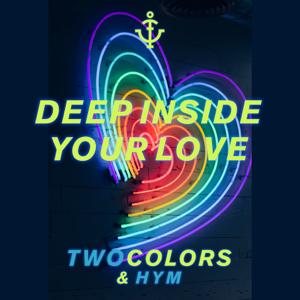 twocolors & Hym - Deep Inside Your Love
