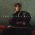 The Ocean Blue - All the Way Blue