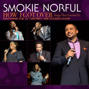 Smokie Norful - Sunday Morning Medley feat. Myron Butler & the 12th District AME Mass Choir