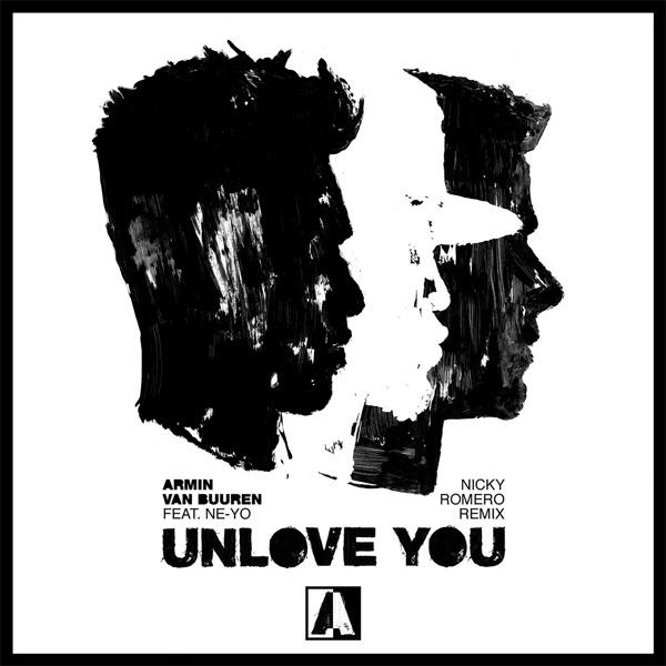 Unlove You (feat. Ne-Yo) [Nicky Romero Remix] - Single