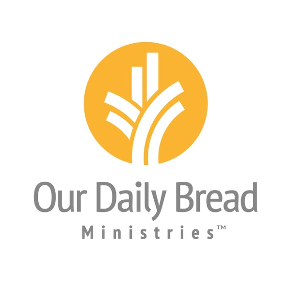Our Daily Bread Podcast   Our Daily Bread
