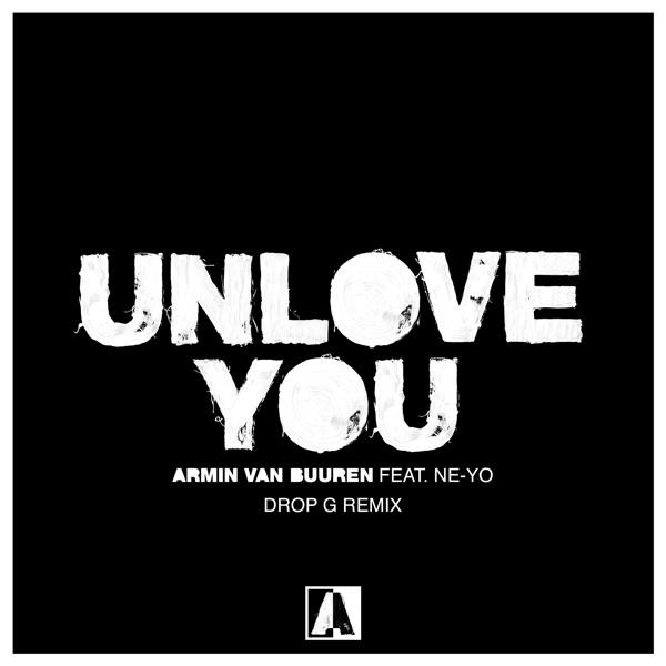 Unlove You (feat. Ne-Yo) [Drop G Remix] - Single
