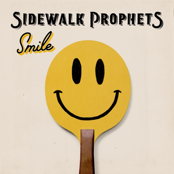 Sidewalk Prophets - Smile