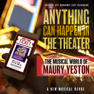 Verschillende artiesten - Anything Can Happen in the Theater: The Musical World of Maury Yeston (Original off-Broadway Cast Recording)
