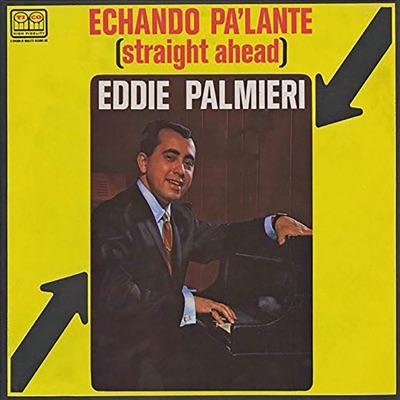 Echando pa'lante - Eddie Palmieri