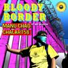 Manu Chao & Chalart58 - Bloody Border (feat. Sr. Wilson) ilustración