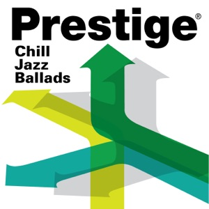 Prestige Records: Chill Jazz Ballads