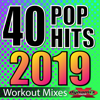 40 POP Hits 2019 (Unmixed Workout Tracks For Running, Jogging, Fitness & Exercise) - Dynamix Music