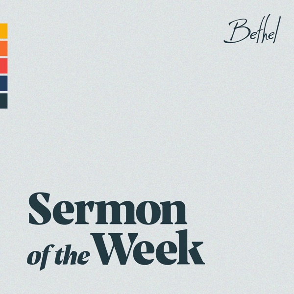 Bethel Church Sermón de la Semana