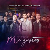 No Es Que Me Gustes - Luis Coronel & La S�ptima Banda
