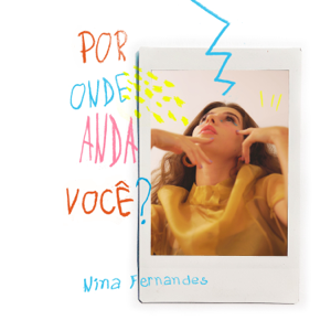 Nina Fernandes - Por Onde Anda Você?
