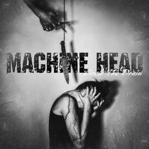 Machine Head - Circle the Drain