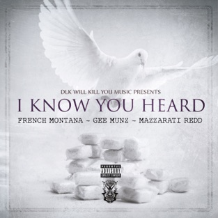French Montana - I Know You Heard M4A Download