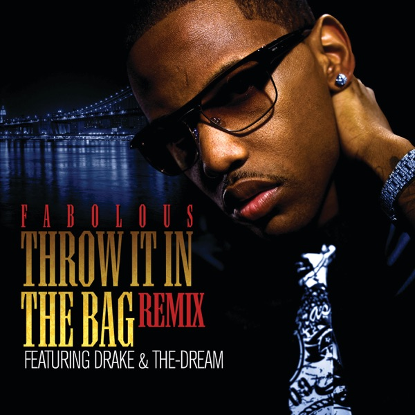 Throw It In the Bag (Remix) [feat. Drake & The-Dream] - Single