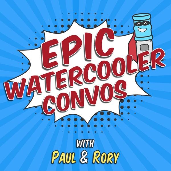 Epic Watercooler Convos