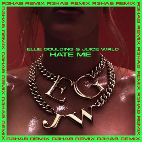 Ellie Goulding & Juice WRLD - Hate Me (R3HAB Remix) - Single