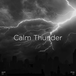 "Thunderstorm Sound Bank & Thunderstorm Sleep - !!"" Calm Thunder ""!!"