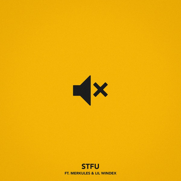 STFU (feat. Merkules & Lil Windex) - Single