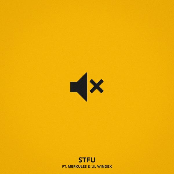 STFU (feat. Merkules & Lil Windex) - Single