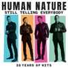 Human Nature - Still Telling Everybody: 30 Years of Hits